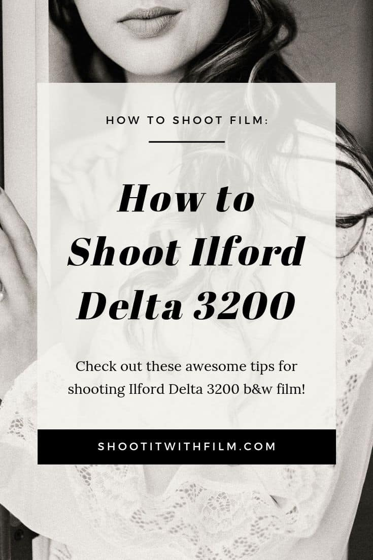 How to Shoot Ilford Delta 3200 on Shoot It With Film