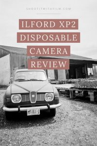 Ilford XP2 Disposable Camera Review by Kathleen Frank on Shoot It With Film