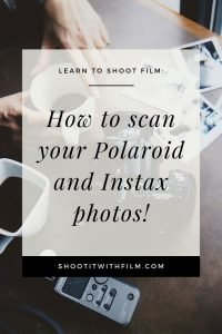 How to Scan Polaroid and Instax Photos - Learn film photography with these instant photography tips