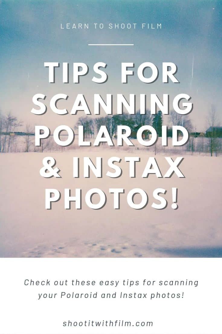 Scanning Polaroid and Instax Photos - Learn how to shoot film with these instant photography tips