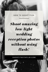 Shoot Low-Light Wedding Receptions on Film