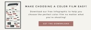 Grab the free Quick Guide to Choosing a Color Film Infographic!
