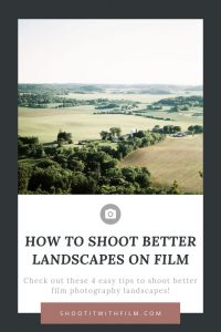 How to Shoot Better Landscapes on Film