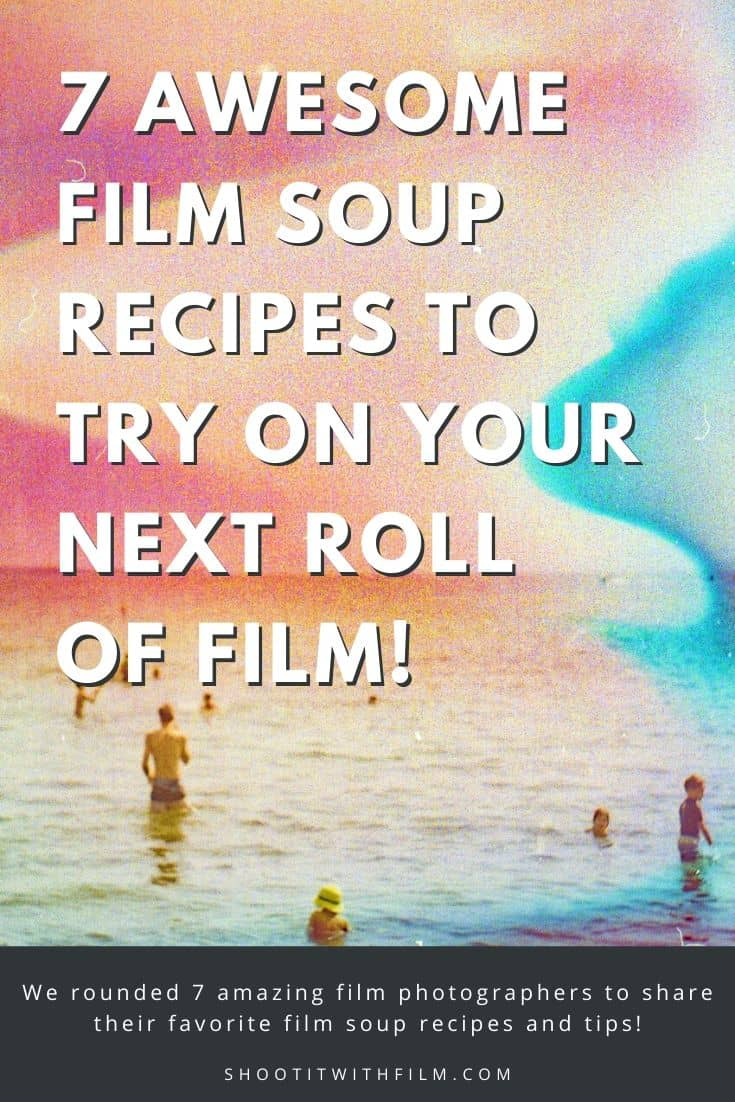 Learn to Shoot Film - 7 Awesome Film Soup Recipes