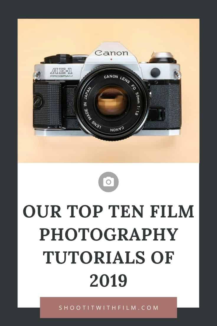 Top Ten Film Photography Tutorials of 2019