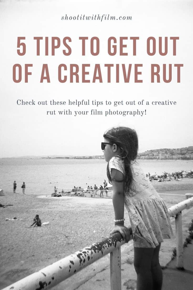 5 Tips to Get Out of a Creative Rut with Your Film Photography