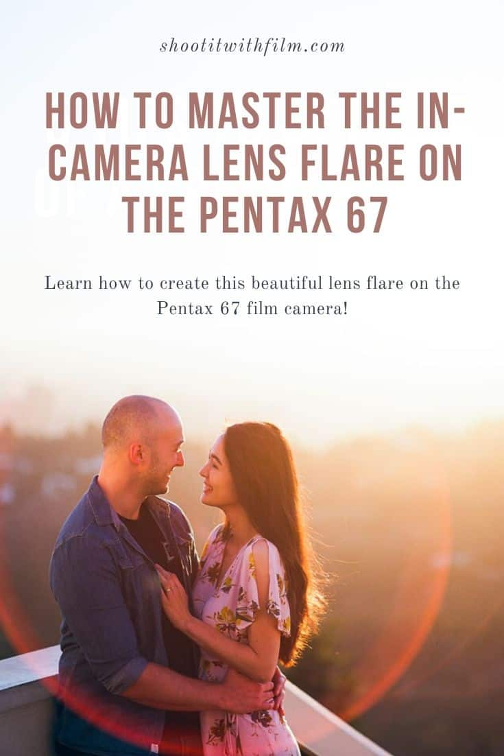 How to Master the Lens Flare with the Pentax 67 Medium Format Film Camera