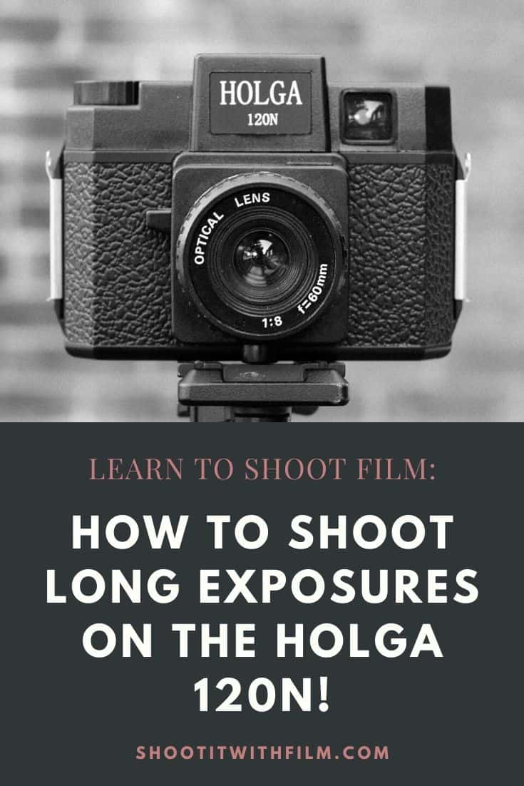How to Shoot Long Exposures on the Holga 120N