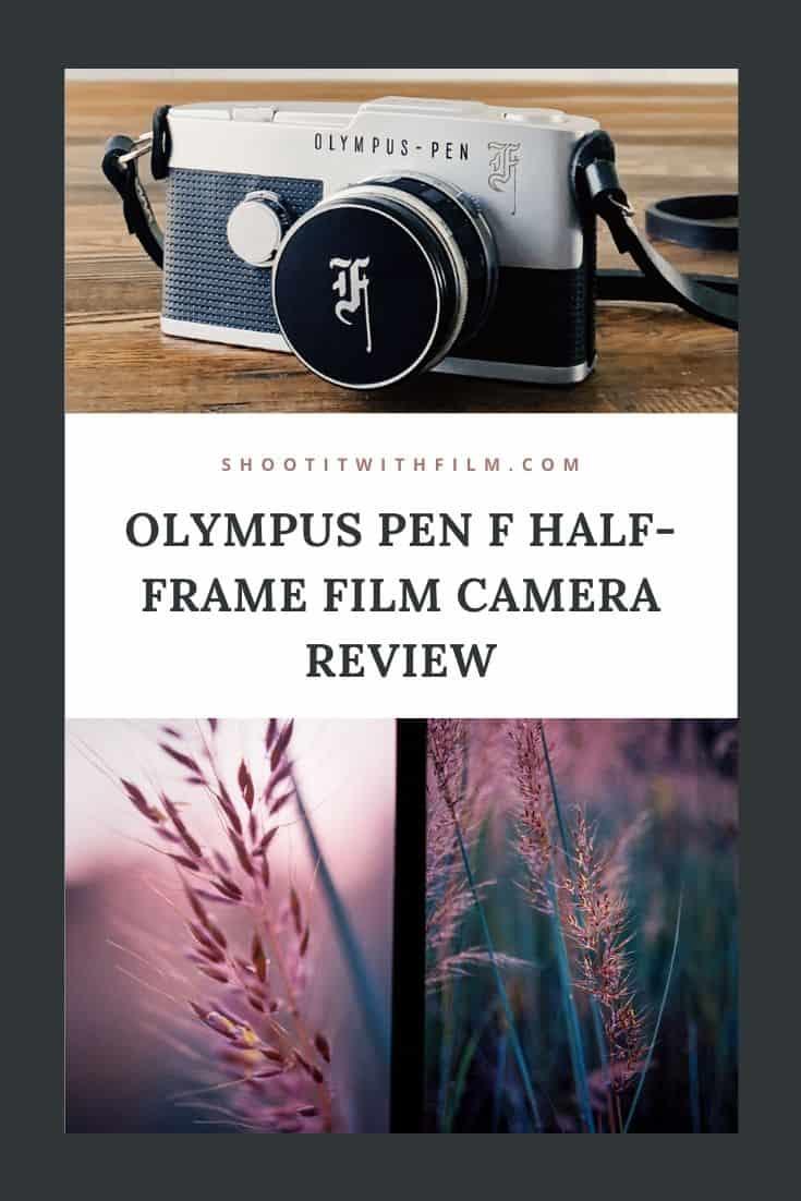 Olympus Pen F 35mm Half Frame Film Camera Review
