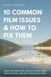 10 Common Film Issues and How to Fix Them