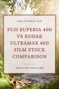 Fuji Superia X-TRA 400 vs Kodak Ultramax 400 Film Stock Comparison