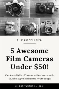 5 Awesome Film Cameras Under 50 Dollars