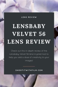 Lensbaby Velvet 56 Lens Review on Shoot It With Film