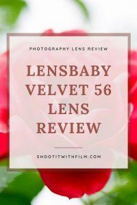 Lensbaby Velvet 56 Lens Review on Shoot It With Film