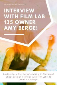 Film Soup Developing Interview Film Lab 135 Owner Amy Berge