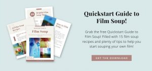 Download the Free Quickstart Guide to Film Soup!