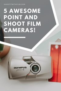 5 of the Best Point and Shoot Film Cameras