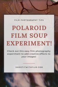 Polaroid Film Soup Experiment Creative Experimental Film Photography